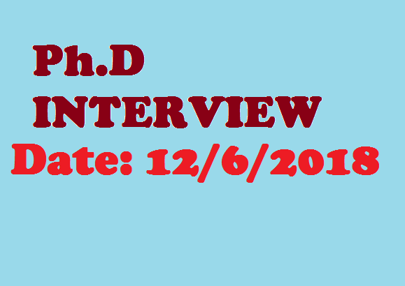 Ph.D. Interview Schedule - Second Round on Tuesday 12/06/2018 from 10 am